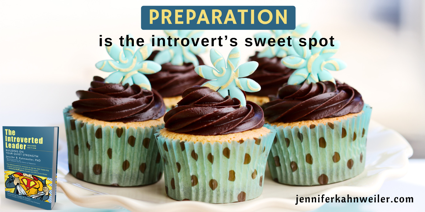 Preparation is the introvert's sweet spot.